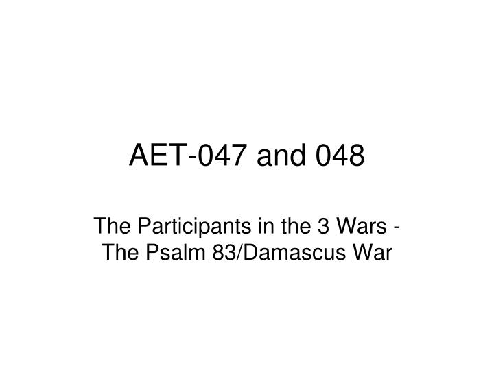 aet 047 and 048 n.