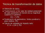 t cnica de transformaci n de datos