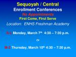 sequoyah central enrollment conferences no appointments first come first serve