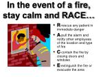 in the event of a fire stay calm and race