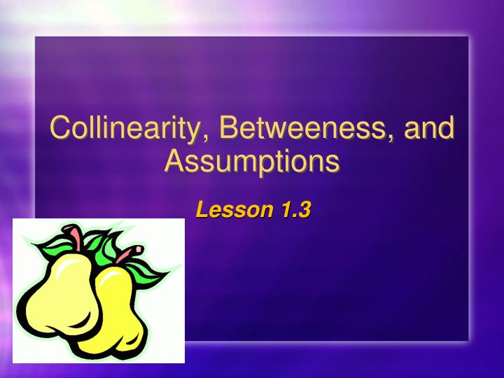 collinearity betweeness and assumptions n.