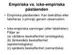 empiriska vs icke empiriska p st enden