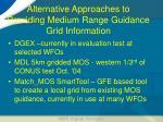 alternative approaches to providing medium range guidance grid information