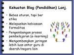 kekuatan blog pendidikan lanj