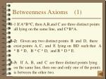 betweenness axioms 1