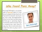 who found panic away