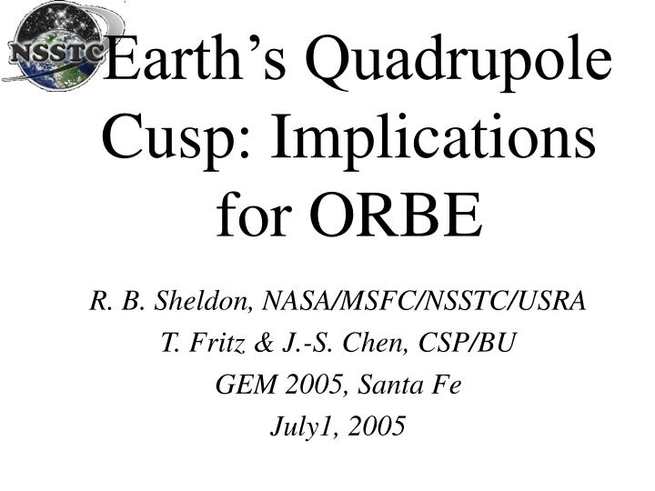earth s quadrupole cusp implications for orbe n.
