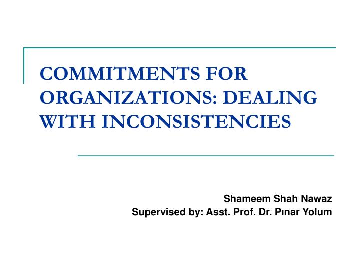 commitments for organizations dealing with inconsistencies n.