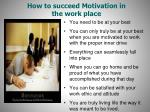 how to succeed motivation in the work place