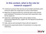 in this context what is the role for research support