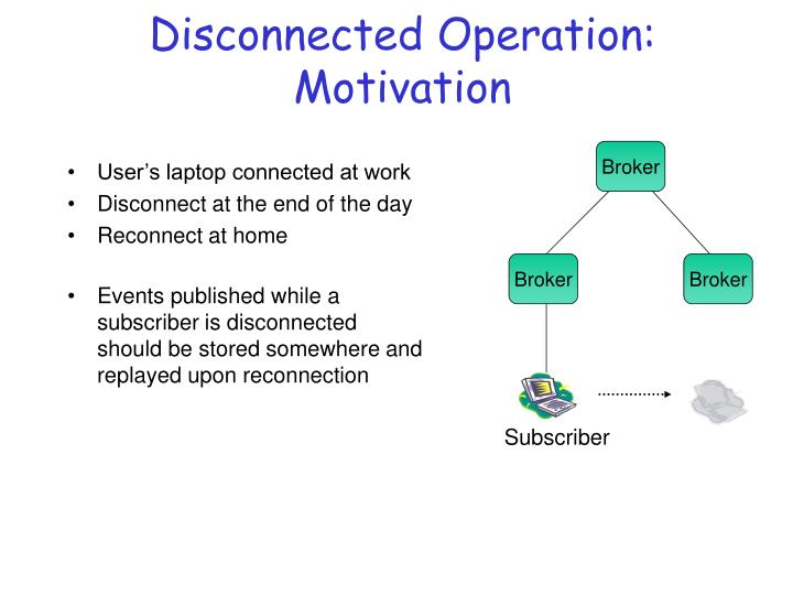 Disconnected Operation: Motivation