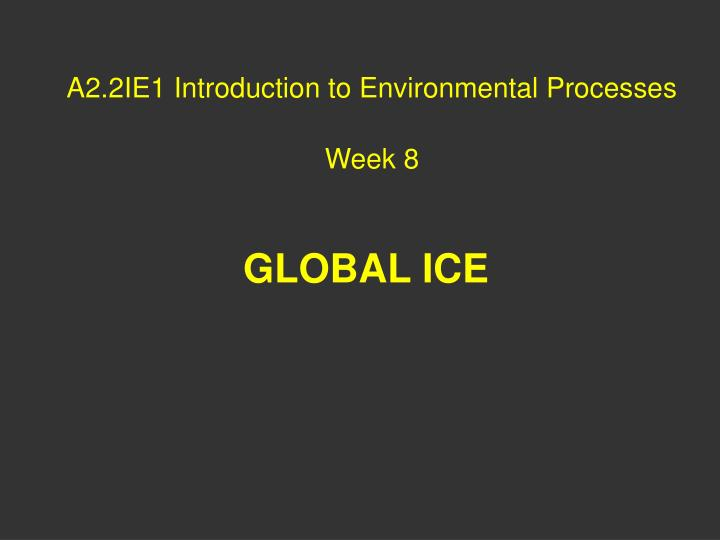 a2 2ie1 introduction to environmental processes week 8 n.