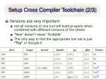 setup cross compiler toolchain 2 3