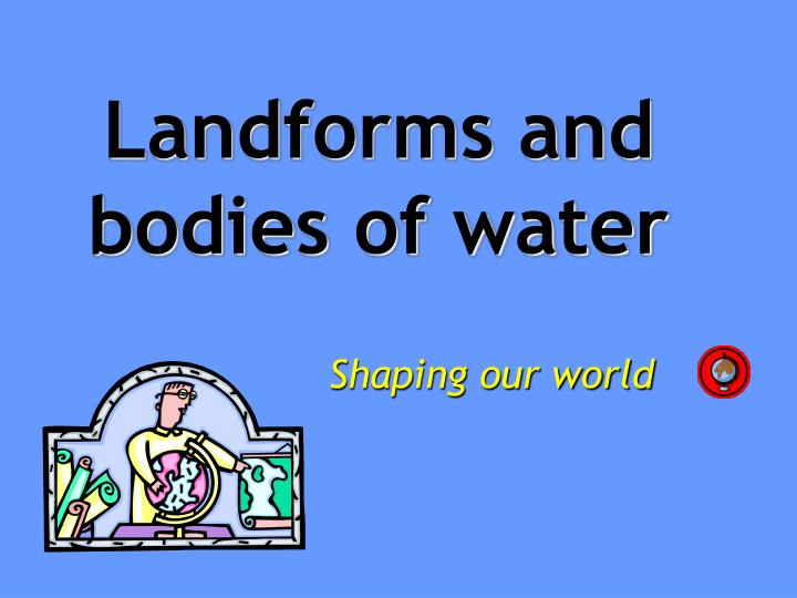 landforms and bodies of water n.