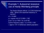 example 1 autosomal recessive use of hardy weinberg principle