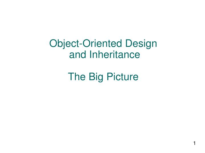 object oriented design and inheritance the big picture n.