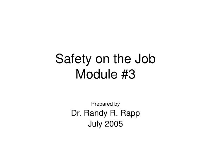 safety on the job module 3 n.