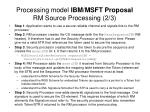 processing model ibm msft proposal rm source processing 2 3
