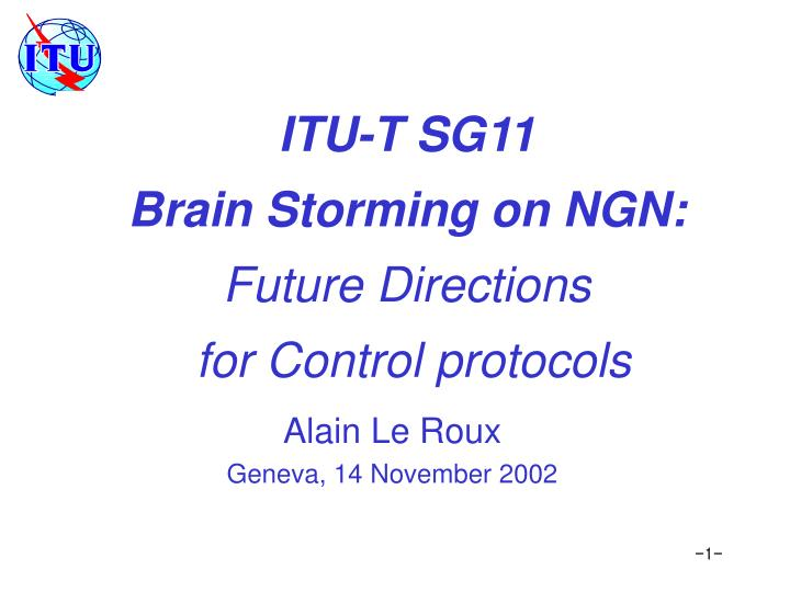 itu t sg11 brain storming on ngn future directions for control protocols n.