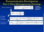 parameterization development part 1 pure homogeneous freezing4