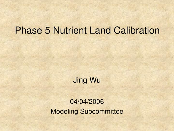 phase 5 nutrient land calibration n.