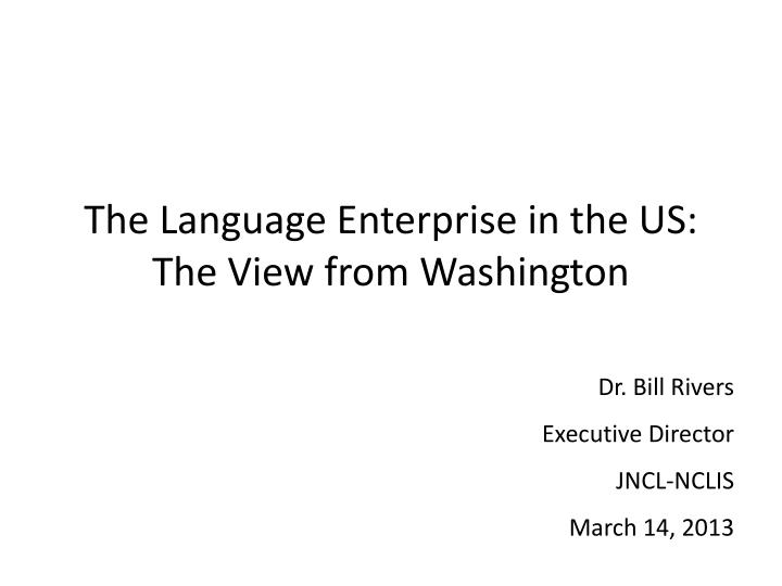the language enterprise in the us the view from washington n.