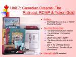 unit 7 canadian dreams the railroad rcmp yukon gold