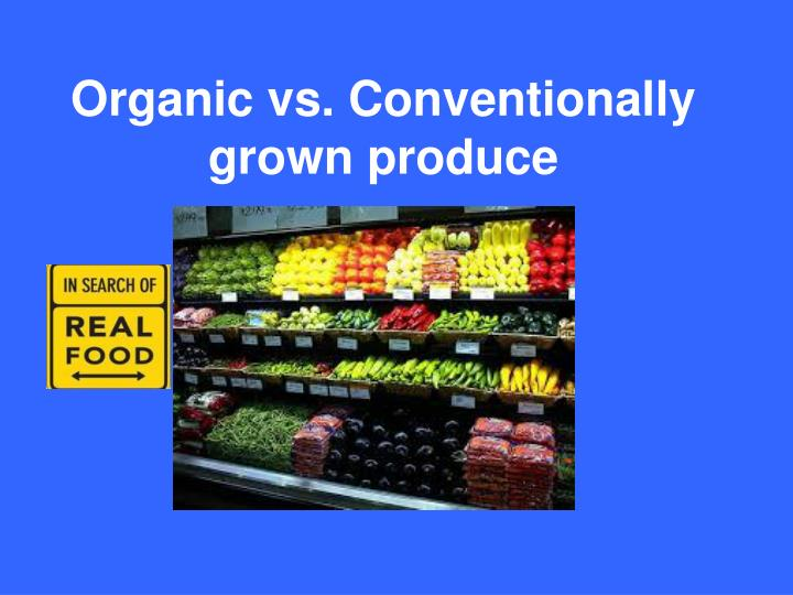 organic vs conventionally grown produce n.