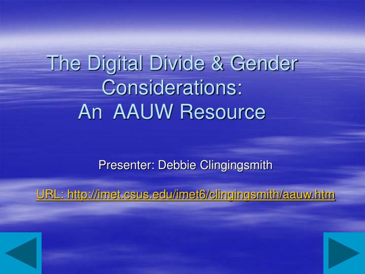 the digital divide gender considerations an aauw resource n.