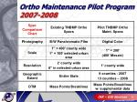 ortho maintenance pilot program 2007 2008