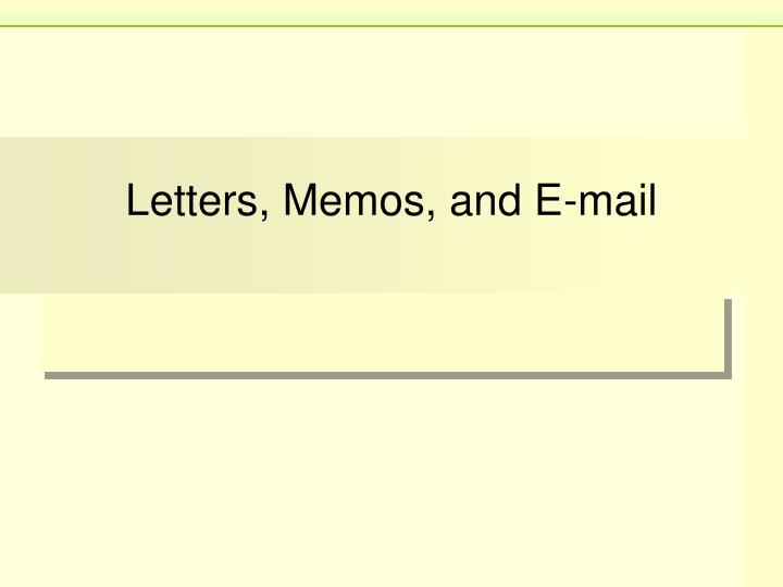 letters memos and e mail n.