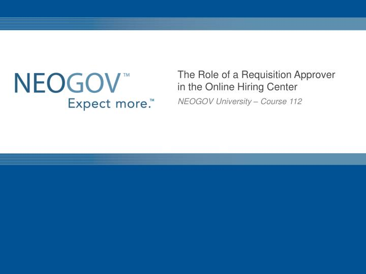 the role of a requisition approver in the online hiring center n.