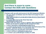 and there is more to come contact the doe with questions