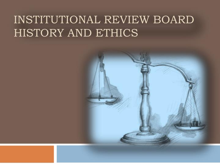 institutional review board history and ethics n.