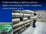 understanding employee privacy rights monitoring emails telephone conversations etc