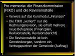 pro memoria die finanzkommission fiko und die revisionsstelle