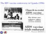 the hiv vaccine controversy in uganda 1996
