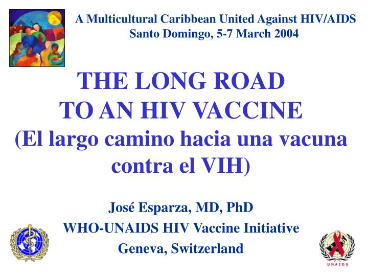 the long road to an hiv vaccine el largo camino hacia una vacuna contra el vih n.