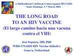 the long road to an hiv vaccine el largo camino hacia una vacuna contra el vih