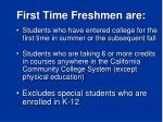 first time freshmen are