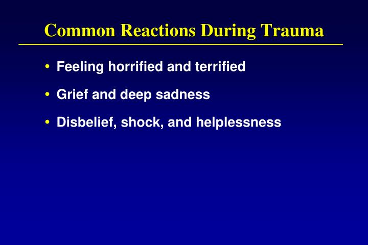 Common Reactions During Trauma