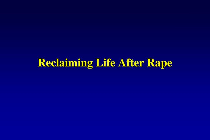 Reclaiming Life After Rape