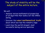 the study of stability will be the subject of the entire lecture