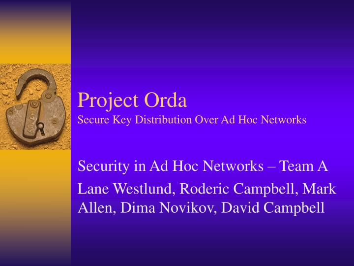 project orda secure key distribution over ad hoc networks n.