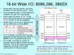 16 bit wide i o 8086 286 386sx