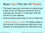 basic input port for i o reads