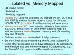 isolated vs memory mapped