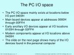 the pc i o space