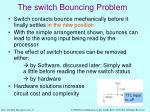 the switch bouncing problem