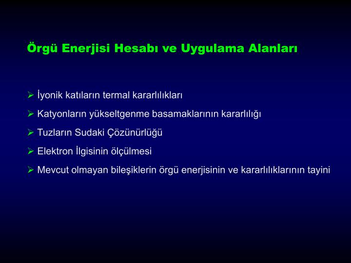 Örgü Enerjisi Hesabı ve Uygulama Alanları